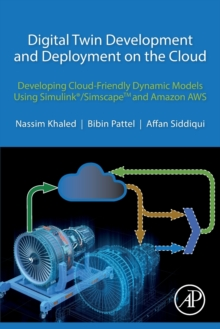 Image for Digital Twin Development and Deployment on the Cloud : Developing Cloud-Friendly Dynamic Models Using Simulink (R)/SimscapeTM and Amazon AWS