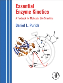 Image for Essential Enzyme Kinetics : A Textbook for Molecular Life Scientists