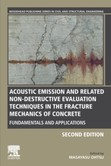 Image for Acoustic Emission and Related Non-destructive Evaluation Techniques in the Fracture Mechanics of Concrete : Fundamentals and Applications