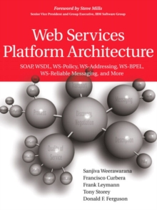 Image for Web services platform architecture  : SOAP, WSDL, WS-policy, WS-addressing, WS-BPEL, WS-reliable messaging and more