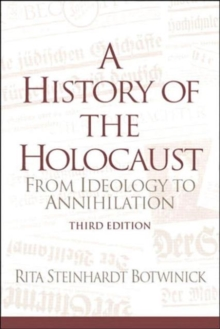 A History of the Holocaust: From Ideology to Annihilation