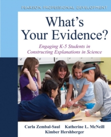 Image for What's Your Evidence? : Engaging K-5 Children in Constructing Explanations in Science