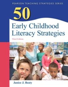 50 Early Childhood Literacy Strategies (3rd Edition) (Teaching Strategies Series)