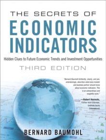 Image for The secrets of economic indicators  : hidden clues to future economic trends and investment opportunities
