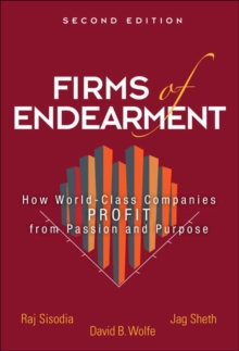 Image for Firms of endearment  : how world-class companies profit from passion and purpose