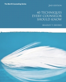 40 Techniques Every Counselor Should Know (2nd Edition) (Merrill Counseling (Paperback))