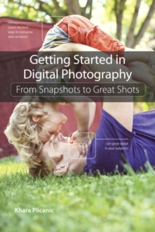 Image for Getting started in digital photography: from snapshots to great shots