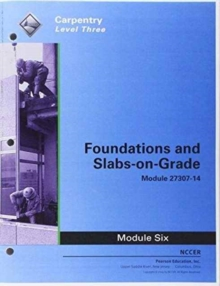 27307-14 Foundations and Slab-on-Grade: 27307-14 Foundations and Slab-on-Grade Trainee Guide Trainee Guide