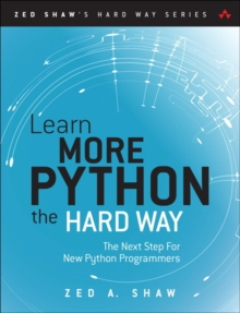 Image for Learn more Python the hard way  : the next step for new Python programmers