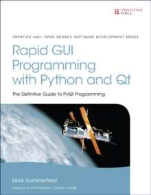 Image for Rapid GUI Programming with Python and Qt : The Definitive Guide to PyQt Programming