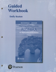 Image for Guided Workbook for Beginning and Intermediate Algebra with Applications & Visualization