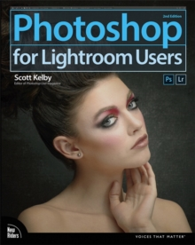 Photoshop for Lightroom users - Kelby, Scott