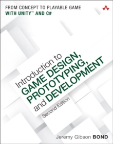 Image for Introduction to Game Design, Prototyping, and Development: From Concept to Playable Game with Unity and C#