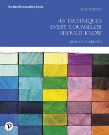 45 Techniques Every Counselor Should Know (3rd Edition) (Merrill Counseling)