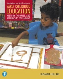Image for Foundations and best practices in early childhood education  : history, theories, and approaches to learning