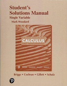Image for Student's solutions manual for Single variable calculus, third edition, William L. Briggs, Lyle Cochran, Bernard Gillett, Eric Schulz