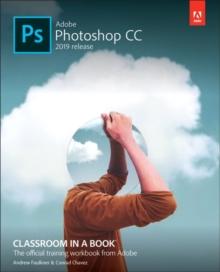 Adobe Photoshop CC  : 2019 release - Faulkner, Andrew