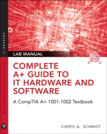 Image for Complete A+ Guide to IT Hardware and Software Lab Manual : A CompTIA A+ Core 1 (220-1001) & CompTIA A+ Core 2 (220-1002) Lab Manual