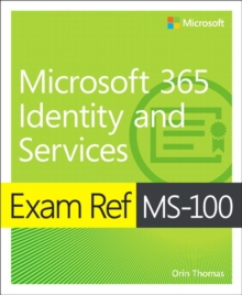 Exam ref MS-100, Microsoft 365 identity and services - Thomas, Orin