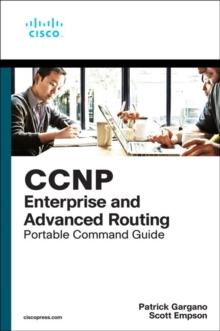 Image for CCNP and CCIE Enterprise Core & CCNP Advanced Routing Portable Command Guide : All ENCOR (350-401) and ENARSI (300-410) Commands in One Compact, Portable Resource