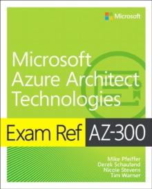 Exam ref AZ-300, Microsoft Azure architect technologies - Pfeiffer, Mike