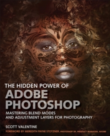 Image for The hidden power of Photoshop  : mastering blend modes and adjustment layers for photography
