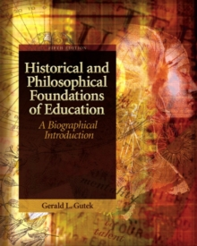 Image for Historical and philosophical foundations of education  : a biographical approach