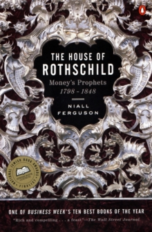 Image for The House of Rothschild : Money's Prophets 1798-1848
