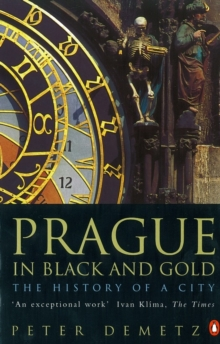 Image for Prague in black and gold  : the history of a city