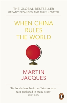 Image for When China rules the world  : the end of the Western world and the birth of a new global order