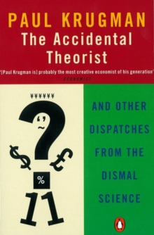 Image for The accidental theorist  : and other dispatches from the dismal science