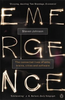 Image for Emergence  : the connected lives of ants, brains, cities and software
