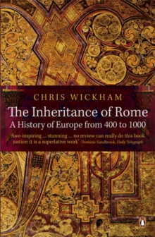 Image for The inheritance of Rome  : a history of Europe from 400 to 1000