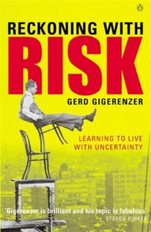 Image for Reckoning with risk  : learning to live with uncertainty