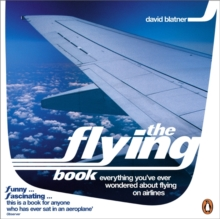 Image for The flying book  : everything you've ever wondered about flying on airlines