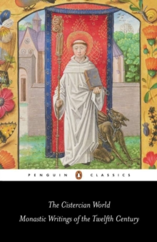 Image for The Cistercian World : Monastic Writings of the Twelfth Century
