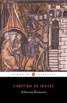Image for Arthurian romances  : Erec and Enide; Cliges; Lancelot; Yvain; Perceval