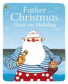 Father Christmas goes on holiday - Briggs, Raymond