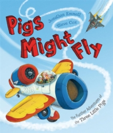 Image for Pigs might fly  : the further adventures of the three little pigs