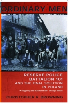 Image for Ordinary men  : Reserve Police Battalion 101 and the final solution in Poland