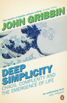 Image for Deep simplicity  : chaos, complexity and the emergence of life