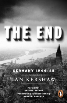 Image for The end  : Hitler's Germany, 1944-45