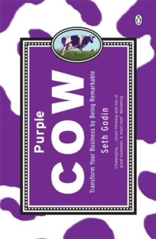 Purple cow  : transform your business by being remarkable - Godin, Seth