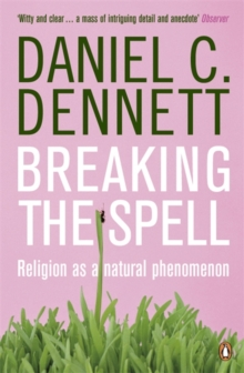 Image for Breaking the spell  : religion as a natural phenomenon
