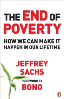 Image for The end of poverty  : how we can make it happen in our lifetime