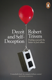 Image for Deceit and self-deception  : fooling yourself the better to fool others