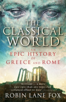 Image for The classical world  : an epic history of Greece and Rome