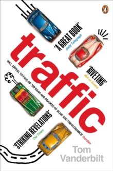 Image for Traffic  : why we drive the way we do (and what it says about us)