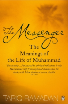 Image for The messenger  : the meanings of the life of Muhammad