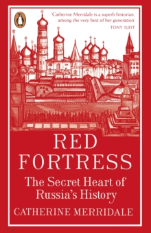 Image for Red fortress  : the secret heart of Russia's history